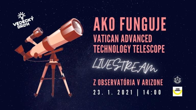 Vedecký brloh ako funguje VATT – Vatican Advanced Technology Telescope